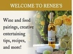 Welcome to Renee's  Wine and food pairings, recipes, creative entertaining tips and more!